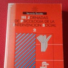 Libros: LIBRO MINISTERIO DE ASUNTOS SOCIALES III JORNADAS PSICOLOGÍA LA INTERVENCIÓN SOCIAL 2 1993 VER FOTOS. Lote 170431796