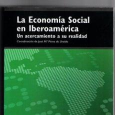 Libros: LIBRO LA ECONOMÍA SOCIAL EN IBEROAMÉRICA UN ACERCAMIENTO A SU REALIDAD JOSÉ Mª PÉREZ DE URALDE VER F. Lote 170434008