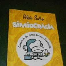 Libros: SIMIOCRACIA. CRONICA DE LA GRAN RESACA ECONOMICA, ALEIX SALO - 2012 DEDICATORIA AUTOGRAFA - CATALAN. Lote 170449476