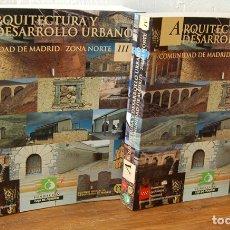 Libros: ARQUITECTURA Y DESARROLLO URBANO. COMUNIDAD DE MADRID. ZONA NORTE. III Y IV (2 TOMOS) - VV. AA.. Lote 194970727