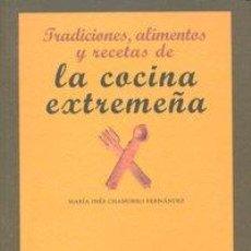 Libros: TRADICIONES ALIMENTOS RECETAS COCINA EXTREMEÑA. Lote 170646779