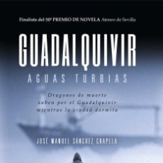 Libros: GUADALQUIVIR AGUAS TURBIAS. Lote 170844557