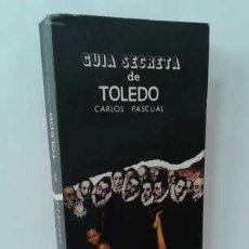 Libros: GUÍA SECRETA DE TOLEDO - PASCUAL, CARLOS. Lote 170997974