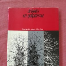 Libros: ÁRBOLES EN GUIPÚZCOA - GREGORIO FISAC, JAVIER HERNÁNDEZ AINA. Lote 277308573