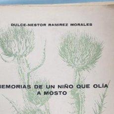 Libros: MEMORIAS DE UN NIÑO QUE OLIA A MOSTO FIRMADO POR EL AUTOR. Lote 171054095