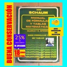 Libros: MANUAL DE FÓRMULAS Y TABLAS MATEMÁTICAS - MURRAY R. SPIEGEL - 2400 FÓRMULAS Y 60 TABLAS - SCHAUM. Lote 171068300