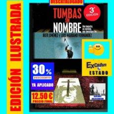 Libros: TUMBAS SIN NOMBRE - IKER JIMÉNEZ Y LUIS MARIANO FERNÁNDEZ - MISTERIO DE LAS CÁRAS DE BELMEZ - 12.50€. Lote 171072102
