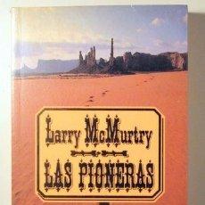 Libros: LIBRO LAS PIONERAS LARRY MCMURTRY PALOMA SOLITARIA, LA JORNADA DEL MUERTO,LAREDO,COMANCHE MOON. Lote 171133253