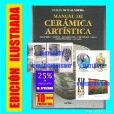 Libros: MANUAL DE CERÁMICA ARTÍSTICA POLLY ROTHENBERG - ALFARERÍA DISEÑO DECORACIÓN ESCULTURA RAKU JOYERÍA. Lote 171211787