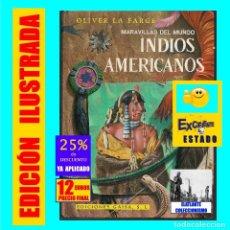 Libros: INDIOS AMERICANOS MARAVILLAS DEL MUNDO - OLIVER LA FARGE - EDICIONES GAISA - PRECIOSO MUY ILUSTRADO. Lote 171212327