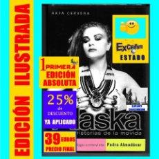 Libros: ALASKA Y OTRAS HISTORIAS DE LA MOVIDA - RAFA CERVERA - PRÓLOGO ENTREVISTA DE PEDRO ALMODÓVAR - 39 €. Lote 171277587