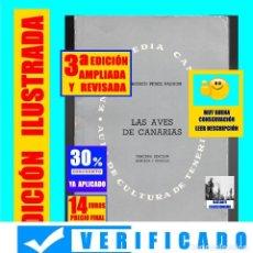 Libros: LAS AVES DE CANARIAS FRANCISCO PÉREZ PADRÓN 3ª TERCERA EDICIÓN AMPLIADA REVISADA ORNITOLOGÍA PÁJAROS. Lote 171280334