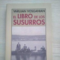 Libros: EL LIBRO DE LOS SUSURROS. VARUJAN VOSGANIAN. ED PRE-TEXTOS. HISTORIA CONTEMPORÁNEA. Lote 171312544