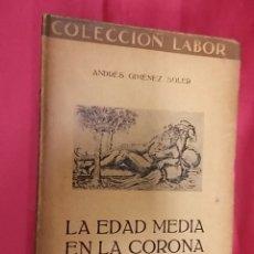 Libros: LA EDAD MEDIA EN LA CORONA DE ARAGON. ANDRES GIMENEZ SOLER. LABOR. 1930. Lote 171372490