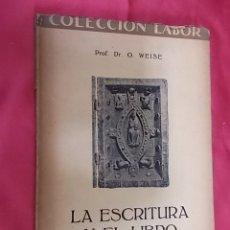 Libros: LA ESCRITURA Y EL LIBRO. O. WEISE. LABOR. ¿1922 ?. Lote 171372800