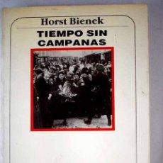 Libros: TIEMPO SIN CAMPANAS. Lote 194387475