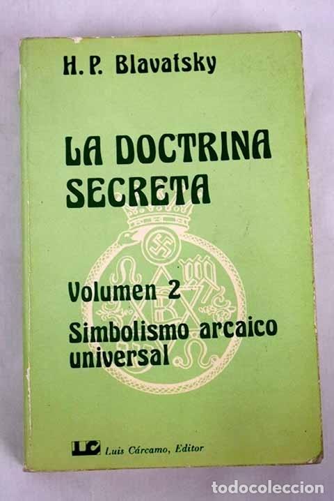 LA DOCTRINA SECRETA: SÍNTESIS DE LA CIENCIA, LA RELIGIÓN Y LA FILOSOFÍA, VOLUMEN II (Libros sin clasificar)