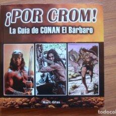 Libros: POR CROM - LA GUÍA DE CONAN EL BÁRBARO. Lote 171442497