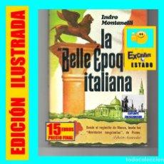 Libros: LA BELLE ÉPOQUE ITALIANA - INDRO MONTANELLI - PLAZA JANES - ITALIA PRIMERA GUERRA MUNDIAL - 15 EUROS. Lote 171458267