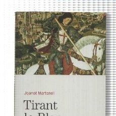 Libros: BIBLIOTECA BASICA D'EL PERIODICO VOLUMEN 45: TIRANT LO BLANC, VOLUMEN PRIMERO. Lote 171521885