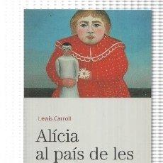 Libros: BIBLIOTECA BASICA D'EL PERIODICO VOLUMEN 02: ALICIA AL PAIS DE LES MERAVELLES. Lote 171522159