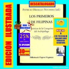 Libros: LOS PRIMEROS DE FILIPINAS - CRÓNICAS DE LA CONQUISTA DEL ARCHIPIÉLAGO - PATRICIO HIDALGO NUCHERA. Lote 171525334