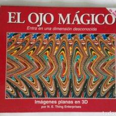 Libros: EL OJO MÁGICO IMÁGENES PLANAS EN 3D. Lote 171550702