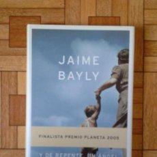 Libros: JAIME BAILY - Y DE REPENTE, UN ÁNGEL. Lote 171574087