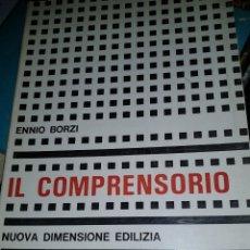 Libros: IL COPMRENSORIO NUOVA DIMENSIONE EDILIZIA / ENNIO BORZI - 1969. Lote 171600458
