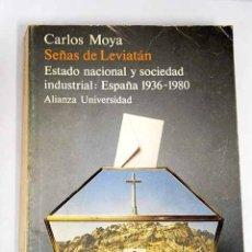 Libros: SEÑAS DE LEVIATÁN: ESTADO NACIONAL Y SOCIEDAD INDUSTRIAL, ESPAÑA, 1936-1980. Lote 171644430
