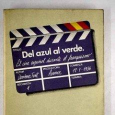 Libros: DEL AZUL AL VERDE: EL CINE ESPAÑOL DURANTE EL FRANQUISMO. Lote 171644564