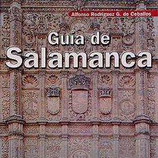 Libros: GUÍA DE SALAMANCA - ALFONSO RODRÍGUEZ G. DE CEBALLOS. Lote 103948536