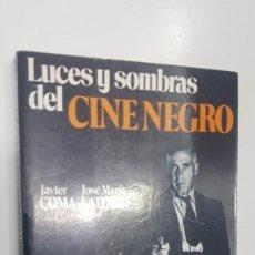 Libros: COLECCION DIRIGIDO POR ... NUM 01: LUCES Y SOMBRAS DEL CINE NEGRO. FOTO PORTADA: HUMPREY BOGART .... Lote 171660448