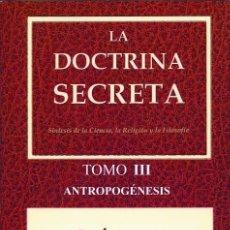 Libros: DOCTRINA SECRETA TOMO III - ANTROPOGENESIS. Lote 171940160