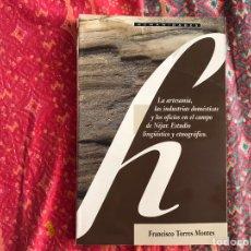 Libros: LA ARTESANÍA. LAS INDUSTRIAS DOMÉSTICAS Y LOS OFICIOS EN EL CAMPO DE NÍJAR.. Lote 171966553
