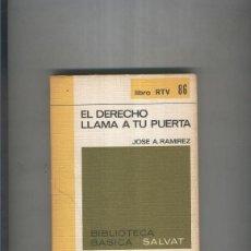 Libros: BIBLIOTECA BASICA SALVA RTV 086:EL DERECHO LLAMA A TU PUERTA. Lote 172017417