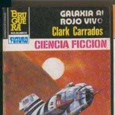 Libros: NOVELA: LA CONQUISTA DEL ESPACIO NUMERO 711: GALAXIA AL ROJO VIVO. Lote 172017505