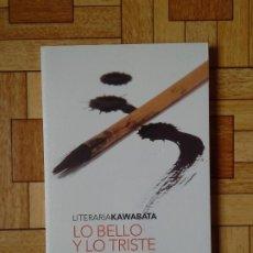 Libros: YASUNARI KAWABATA - LO BELLO Y LO TRISTE. Lote 172220597
