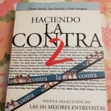 Libros: HACIENDO LA CONTRA 2. LAS 101 MEJORES ENTREVISTAS COMENTADAS (AMELA / SANCHÍS / AMIGUET). Lote 172252255