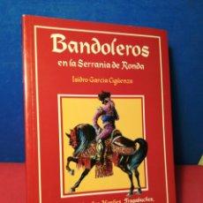 Libros: BANDOLEROS EN LA SERRANÍA DE RONDA - ISIDRO Gª CIGÜENZA - GUADIARO, 1998. Lote 172325497