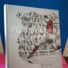 Libros: LIBRO EN CATALÁN - FC BARCELONA CENT ANYS D'HISTÓRIA - JAUME SOBREQUÉS - EDI-LIBER, 1998. Lote 172330124