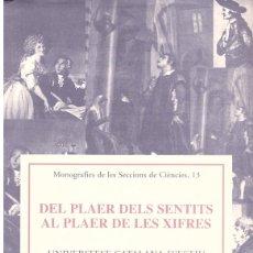 Libros: DEL PLAER DELS SENTITS AL PLAER DE LES XIFRES. Lote 172437024