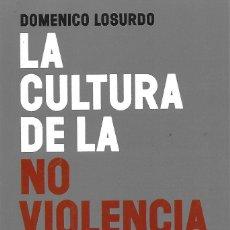 Libros: LA CULTURA DE LA NO VIOLENCIA (ENVIO PENINSULAR POR MENSAJERIA GRATIS) - DOMENICO LOSURDO. Lote 211676686