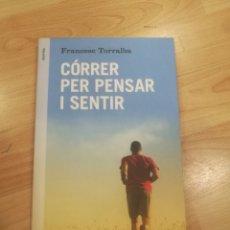 Libros: 'CÓRRER PER PENSAR I SENTIR'. FRANCESC TORRALBA. Lote 172643579