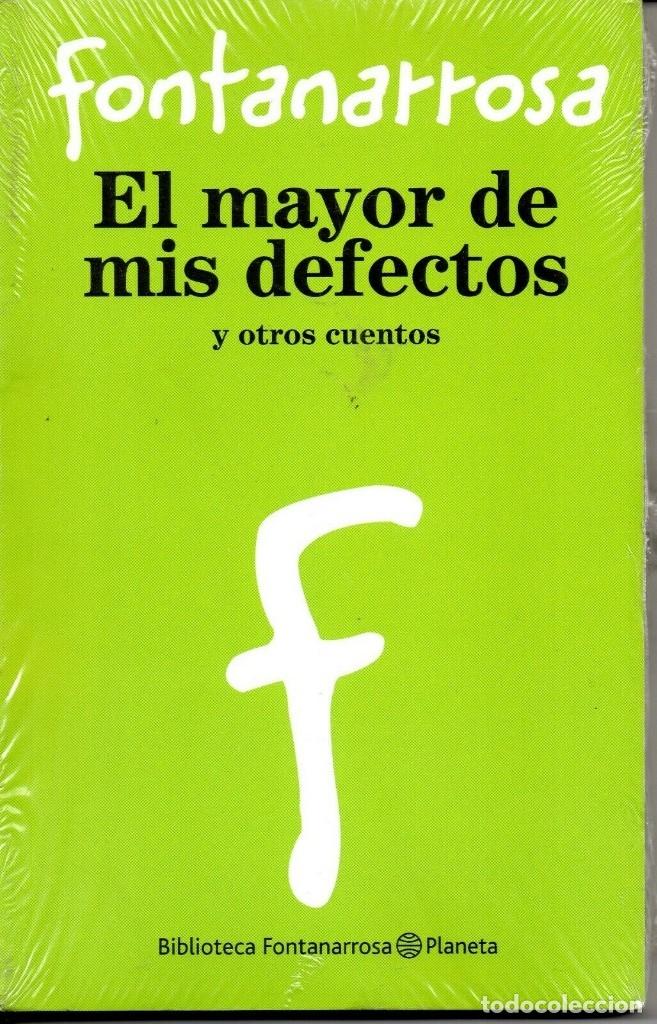 EL MAYOR DE MIS DEFECTOS DE ROBERTO FONTANARROSA (Libros sin clasificar)
