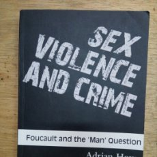 Libros: ADRIAN HOWE: SEX, VIOLENCE AND CRIME. FOUCAULT AND THE MAN QUESTION. Lote 172785132