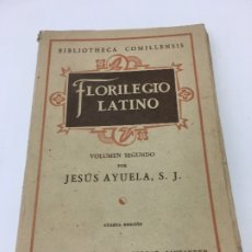 Libros: FLORILEGIO LATINO, VOLUMEN SEGUNDO POR JESUS AYUELA S.J. 4ª EDIC. SAL TERRAE SANTANDER 1945. Lote 172789948
