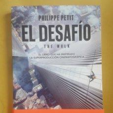 Libros: LIBRO / EL DESAFIO (THE WALK) - PHILIPPE PETIT. Lote 172905889