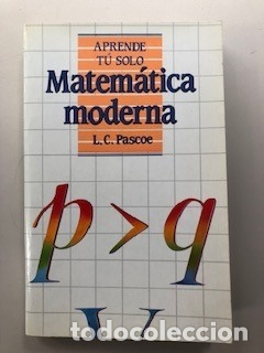 MATEMATICA MODERNA - L. C. PASCOE (Libros sin clasificar)
