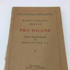 Libros: ORATIO PRO MILONE, M.TULLI CICERONIS, ESTUDIO HISTORICO-LITERARIO POR JESUS PEDRAZ S.J. 1941. Lote 173019492